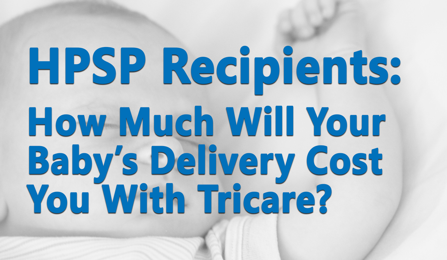 How Much Does a Baby Cost HPSP Recipients