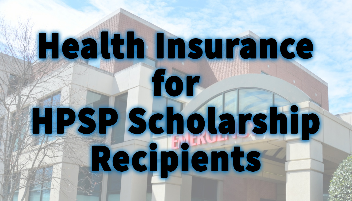 Health Insurance For HPSP Scholarship Recipients